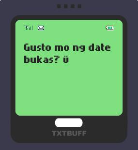 Text Message 2: Gusto mo ng date bukas? in TxtBuff 1000
