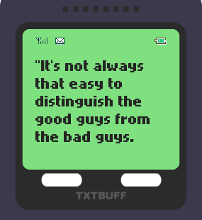Text Message 10: Anyone is capable of anything in TxtBuff 1000