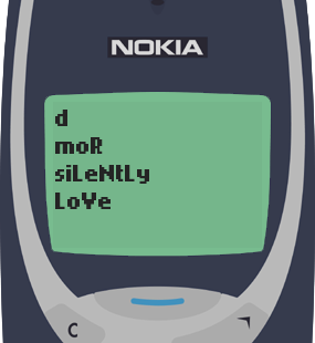 Text Message 11: Daily unnoticed miracles in Nokia 3310