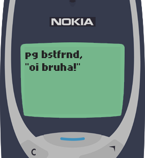 Text Message 20: Oy bruha ka sister! in Nokia 3310