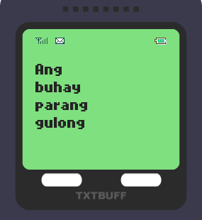 Text Message 25: Ang buhay parang gulong in TxtBuff 1000