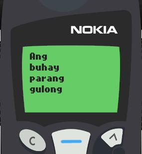 Text Message 25: Ang buhay parang gulong in Nokia 5110