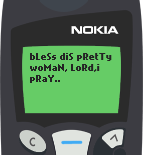 Text Message 32: Bless this pretty woman in Nokia 5110