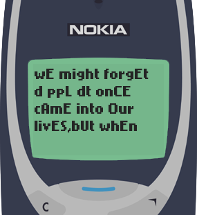 Text Message 46: We might forget people in Nokia 3310
