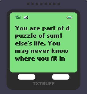 Text Message 50: You are part of the puzzle in TxtBuff 1000