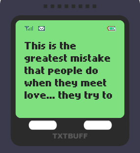 Text Message 51: Love is meant to be free in TxtBuff 1000
