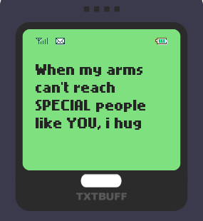 Text Message 68: When my arms can't reach you in TxtBuff 1000