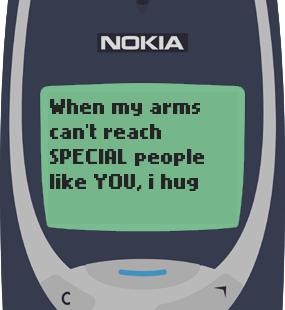 Text Message 68: When my arms can't reach you in Nokia 3310