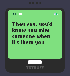 Text Message 71: When you truly miss someone in TxtBuff 1000