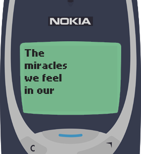 Text Message 79: The presence of few loving people in Nokia 3310