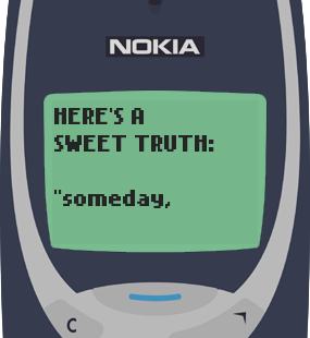 Text Message 81: Someone will walk into your life in Nokia 3310