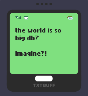 Text Message 83: Billions of people in TxtBuff 1000