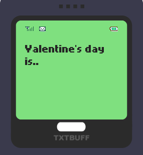 Text Message 2917: Valentines is Single Awareness Day! in TxtBuff 1000
