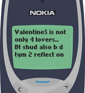 Text Message 2942: Valentine's is a time to reflect on our past lovers in Nokia 3310