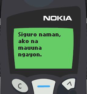 Text Message 213: Ako na mauuna ngayon in Nokia 5110