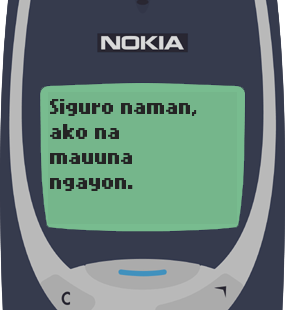 Text Message 213: Ako na mauuna ngayon in Nokia 3310