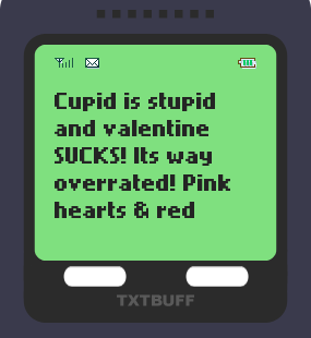 Text Message 366: Happy Anti-Valentines Day in TxtBuff 1000