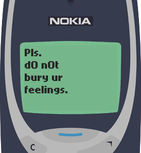 Text Message 766: Please do not bury your feelings in Nokia 3310